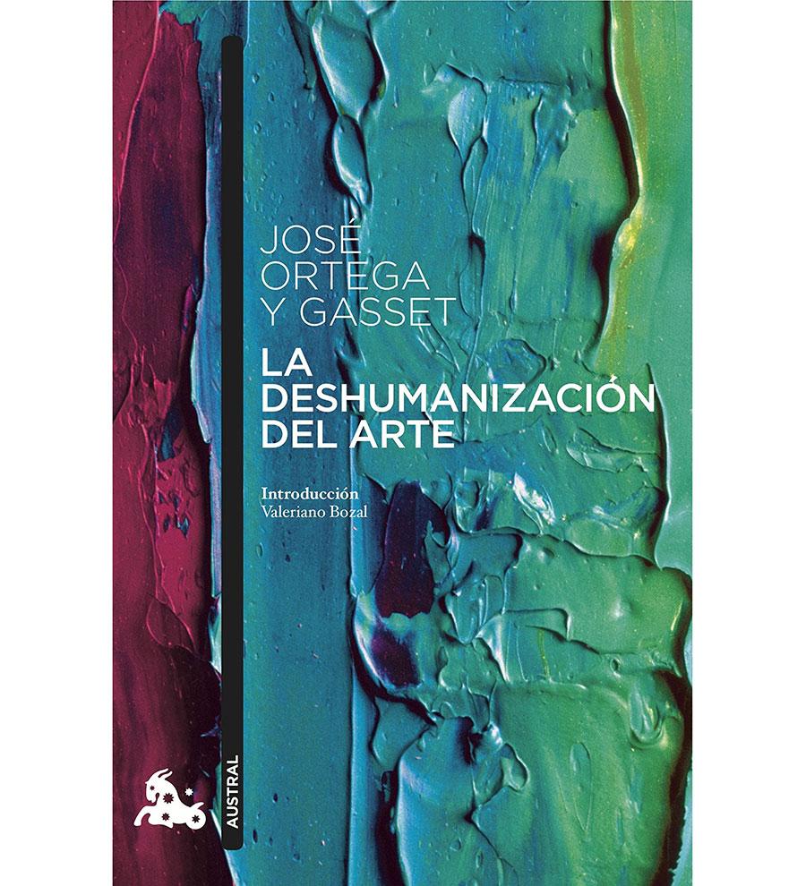 La deshumanización del arte de José Ortega y Gasset