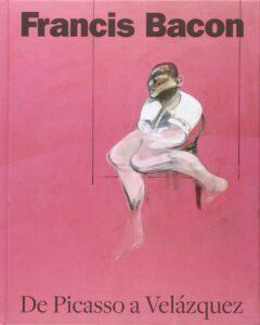 Francis Bacon, de Picasso a Velázquez